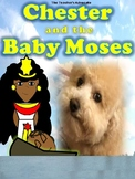 Chester and the Baby Moses