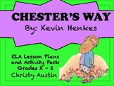 Chester's Way by Kevin Henkes ELA Activity Pack