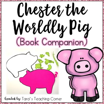 Chester the Worldly Pig (Lesson Plan, Craftivity, and Flip Book!)
