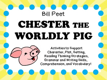 Chester the Worldly Pig by Bill Peet:   A Complete Literat