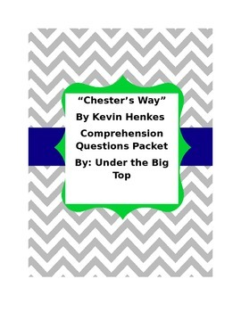 Chester's Way By Kevin Henkes Comprehension Packet