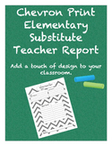 Chevron Elementary School Substitute Teacher Report