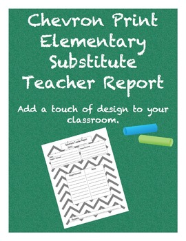 Chevron Elementary School Substitute Teacher Report