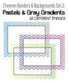 Chevron Borders & Backgrounds Set 2 - Pastels & Gray Gradients