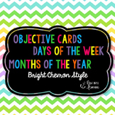 Chevron Brights - Objectives, Days of the Week, Months of