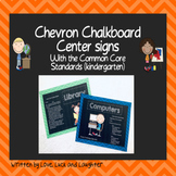 Chevron Chalkboard Center Signs with the Common Core Standards for Kindergarten