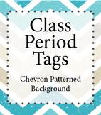 Chevron Class Period Tags