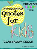 Chevron Classroom Decor - Quotes for Kids