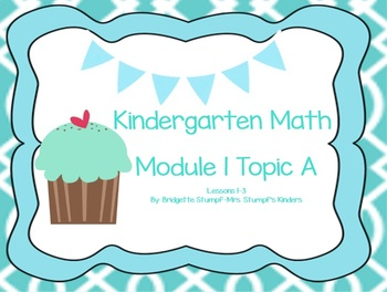 Eureka / EngageNY Kindergarten Math Module 1 Topic A lessons (1-3)