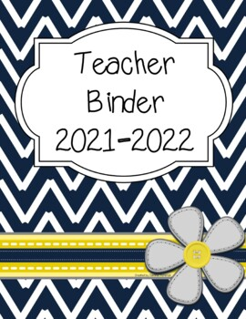 Teacher Binder 2017-2018 (Navy Chevron, gray, yellow theme)