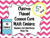 Chevron Themed Common Core Math Centers: 5th Grade Numbers