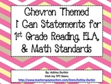 """Chevron Themed """"I Can"""" Statements for ALL 1st Grade Common"""