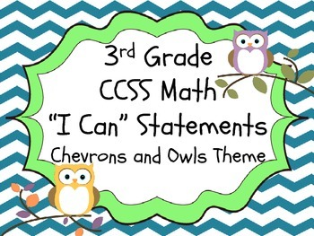 "Chevrons and Owls - 3rd Gr. CCSS Math ""I Can"" Statements"