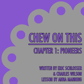Chew On This - Chapter 1: Pioneers