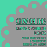 Chew On This - Chapter 2: Youngster Business