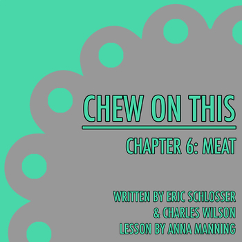 Chew On This - Chapter 6: Meat