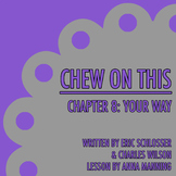 Chew On This - Chapter 8: Your Way