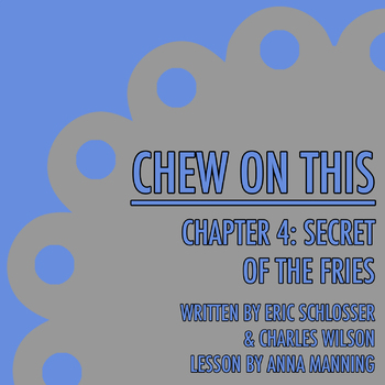Chew on This - Chapter 4: Secret of the Fries