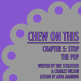 Chew on This - Chapter 5: Stop the Pop