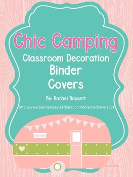 Chic Camping (Glamping) Theme Classroom Binder Covers EDITABLE