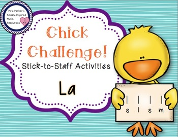 Chick Challenge Melody Game and Activities: La