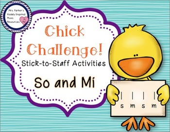 Chick Challenge Melody Game and Activities: So and Mi