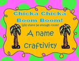 Chicka Chicka Boom Boom! A name craftivity