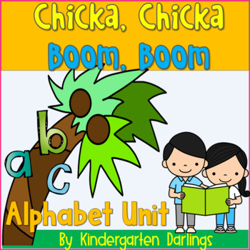 Chicka Chicka Boom Boom Alphabet Unit- UPDATED