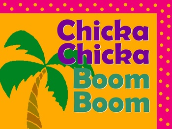 Chicka Chicka Boom Boom Flipchart