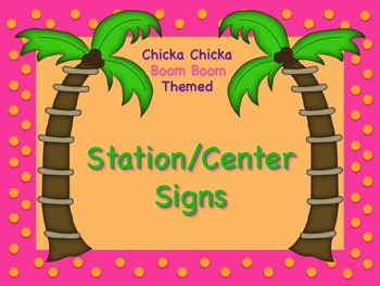 Chicka Chicka Boom Boom Station/Center Signs! Great for Cl