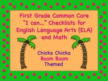 Chicka Chicka Boom Boom Theme First Grade Common Core Checklists Lg. Arts & Math