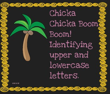 Chicka Chicka boom boom upper and lower case letters