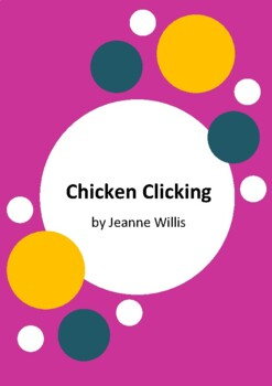 Chicken Clicking by Jeanne Willis and Tony Ross - 6 Worksheets