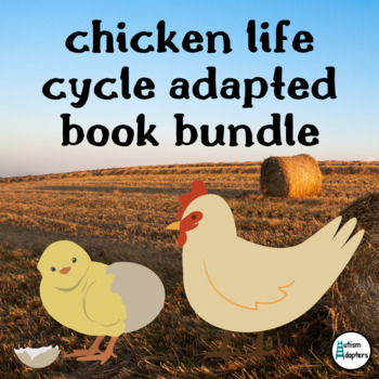 Chicken Life Cycle Adapted Book Leveled Bundle