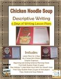 Chicken Noodle Soup: Descriptive Writing 6 Days of Lesson Plans