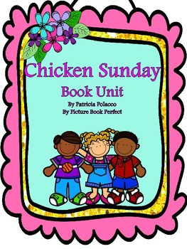 Chicken Sunday Book Unit
