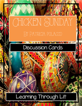Patricia Polacco CHICKEN SUNDAY - Discussion Cards