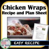 Chicken and Cheese Snack Wrap Recipe & Plan Sheet- Organized for a FACS Class!