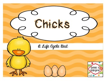 Chicks:  A Life Cycle Unit