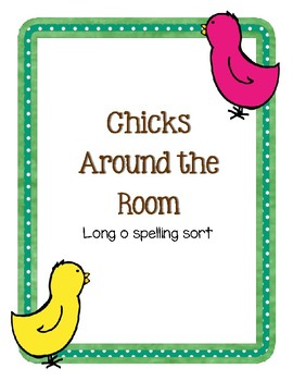 Chicks Around the Room (Long o spelling sort)
