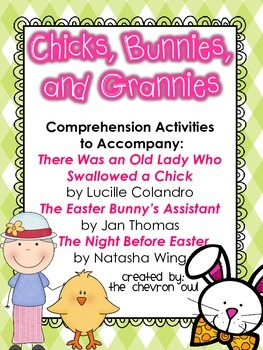 Chicks, Bunnies, & Grannies Comprehension Activities for Easter Stories