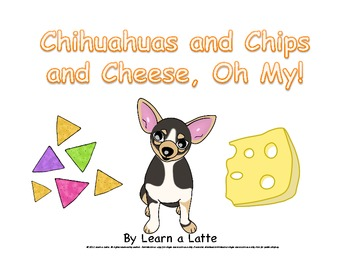 Chihuahuas and Chips and Cheese, Oh My!