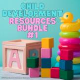 Child Development Resources Bundle #1 (Human Growth and De