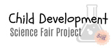 Child Development Science Fair Project