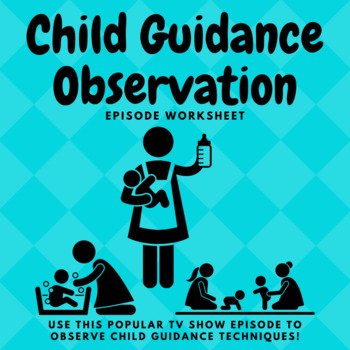 Child Guidance Observation-America's Supernanny Episode