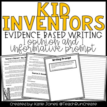 Kid Inventors Opinion and Informative Writing Prompts