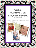 Child Development - Child Observation Projects Packet