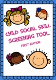 Child Social Skill Screening Tool, First Edition (2-18 years old)