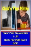 Child's Play Math Book One - 28 PPT Presentations/Book One PDF/Software