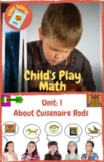 Child's Play Math Unit 1: About Cuisenaire Rods